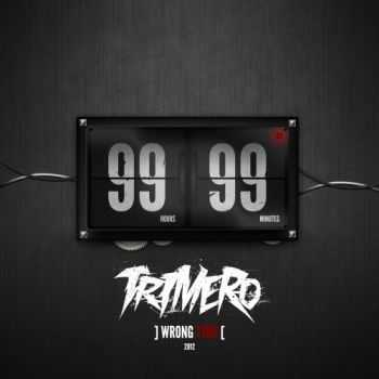 Trimero - Wrong Time [99 99] EP (2012)