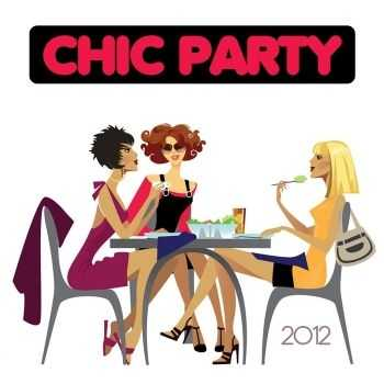 VA - Chic Party 2012 (2012)
