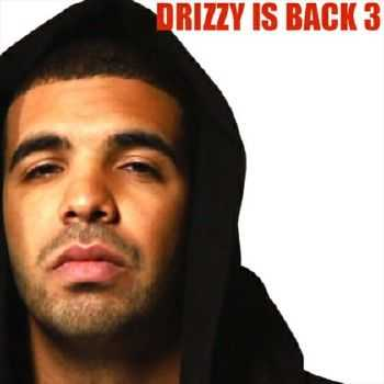 DRAKE – Drizzy Is Back 3 (2012)