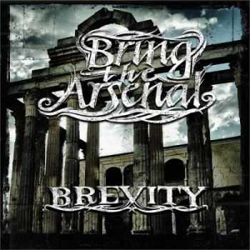 Bring The Arsenal - Brevity (2012)