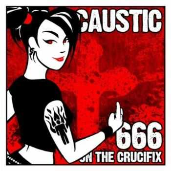 Caustic - 666 On The Crucifix [EP] (2011)