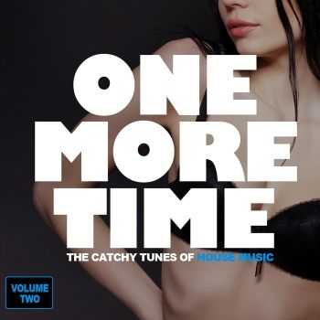VA - One More Time: The Catchy Tunes Of House Music Vol.2 (2012)