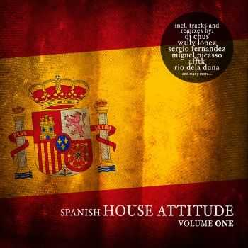 VA - Spanish House Attitude, Vol. 1 (2012)