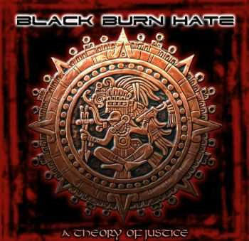 Black Burn Hate - A Theory Of Justice (2012)