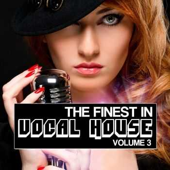 VA - The Finest in Vocal House, Vol. 3 (2012)