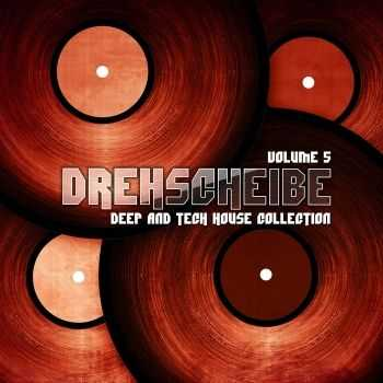 VA - Drehscheibe Vol 5 (Deep & Tech House Collection) (2012)