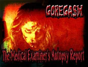 Goregasm - The Medical Examiner's Autopsy Report (EP) (2010)