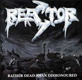 Reactor - Rather Dead Than Dishonoured (1991)