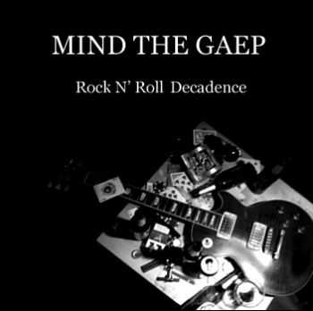 Mind the Gaep - Rock 'n' Roll Decadence (2008)