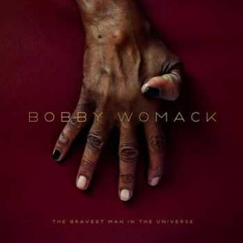 Bobby Womack - The Bravest Man in the Universe (2012)