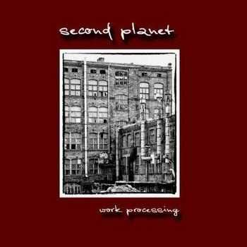 Second Planet - Work Processing (2012)