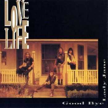 Love Life - GoodBye Lady Jane (1991)