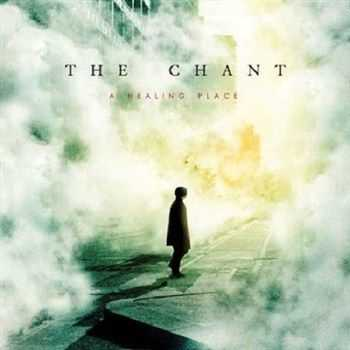 The Chant - A Healing Place (2012)