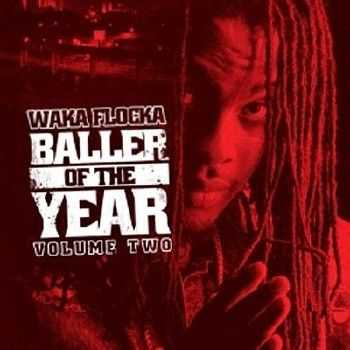 Waka Flocka – Baller Of The Year Vol 2 (2012)