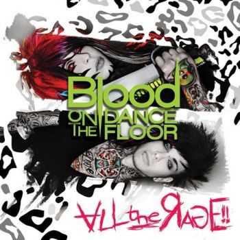Blood On The Dance Floor  - All the Rage! (2011)