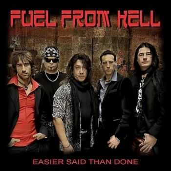 Fuel From Hell - Easier Said Than Done (2012)