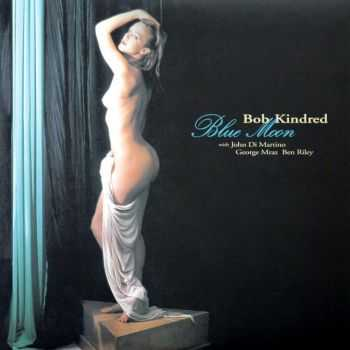 Bob Kindred - Blue Moon (2005)