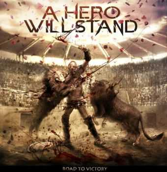 A Hero Will Stand - Road To Victory (2012)