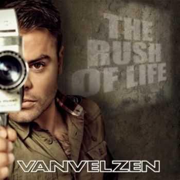 VanVelzen - The Rush Of Life (2012)