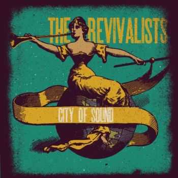 The Revivalists - City of Sound (2012)