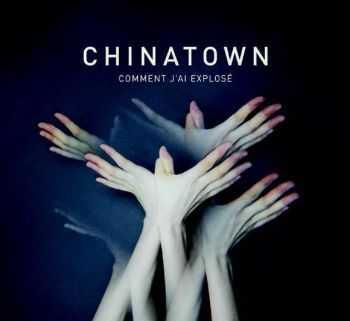 Chinatown - Comment Jai Explose (2012)