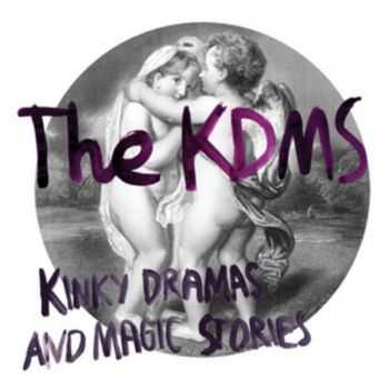 The KDMS - Kinky Dramas & Magic Stories (2012)