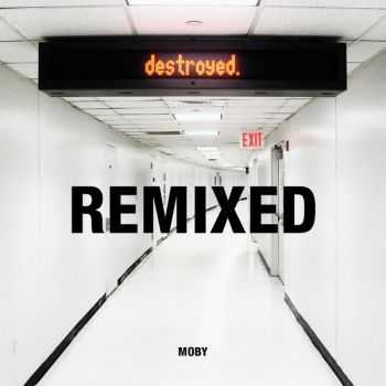 Moby - Destroyed Remixed (2012)