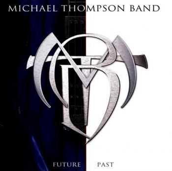 Michael Thompson Band - Future Past (2012) (Lossless) + MP3