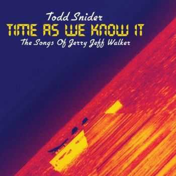 Todd Snider - Time As We Know It: The Songs of Jerry Jeff Walker (2012)