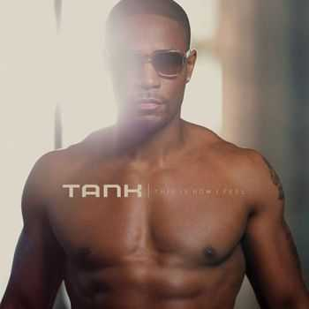 Tank - This Is How I Feel (2012)