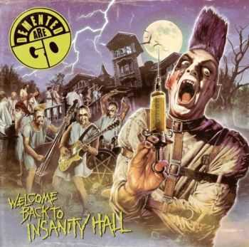 Demented Are Go - Welcome Back To Insanity Hall [Limited Edition] (2012)