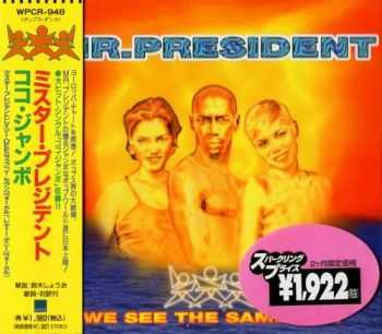 Mr. President - We See The Same Sun {Japan, WPCR-948} (1997)