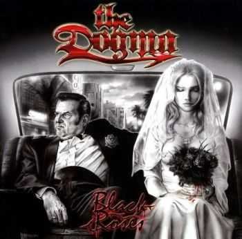 The Dogma - Black Roses (2006) (Lossless) + MP3