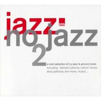 VA - Jazz No Jazz, Vol. 2 (2004)