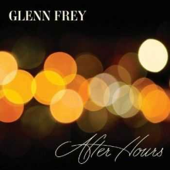 Glenn Frey - After Hours (Deluxe Edition) (2012)