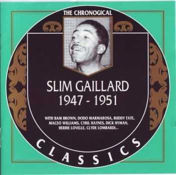 Slim Gaillard - 1947 -1951 {The Chronological Classics, 1221}