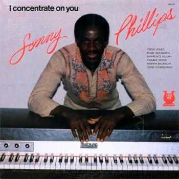 Sonny Phillips - I Concentrate On You (1977)