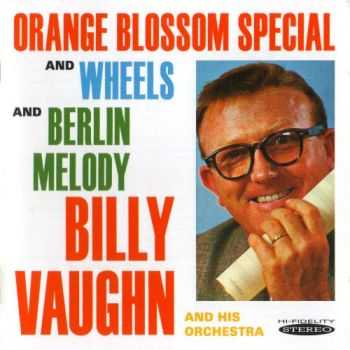 Billy Vaughn and His Orchestra - Orange Blossom Special & Wheels/Berlin Melody 1961 (2012)