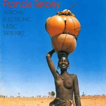 Francis Bebey - African Electronic Music 1975-1982 (2012)