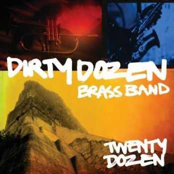 The Dirty Dozen Brass Band - Twenty Dozen (2012)