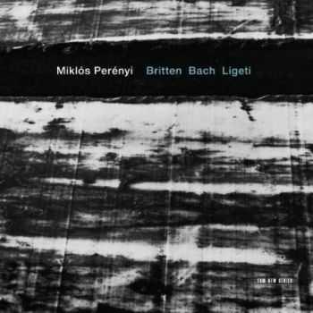 Miklós Perényi -  Britten, Bach, Ligeti (2012)