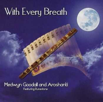 Medwyn Goodall & Aroshanti - With Every Breath (2011) FLAC