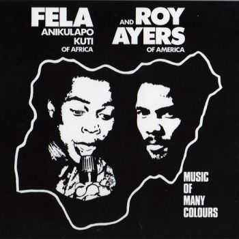 Fela Kuti & Roy Ayers - Music Of Many Colours (1986)