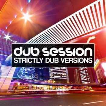 VA - Dub Session Vol.6: Strictly Dub Versions (2012)