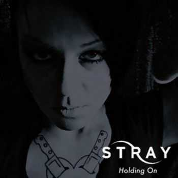 Stray - Holding On [Limited Edition] (2012)