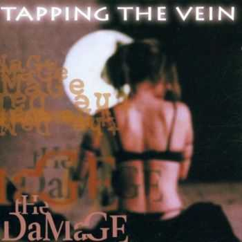 Tapping The Vein - The Damage (2002)