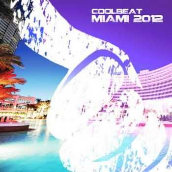 VA - Cool Beat Miami 2012 (2012)