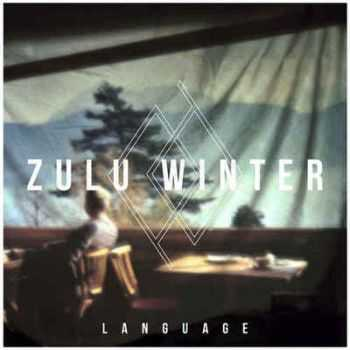 Zulu Winter - Language (2012)