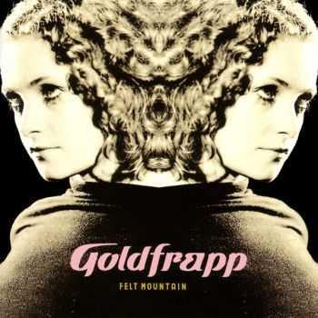 Goldfrapp - Felt Mountain (Special Edition) (2001)