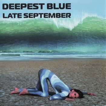 Deepest Blue - Late September (2004)